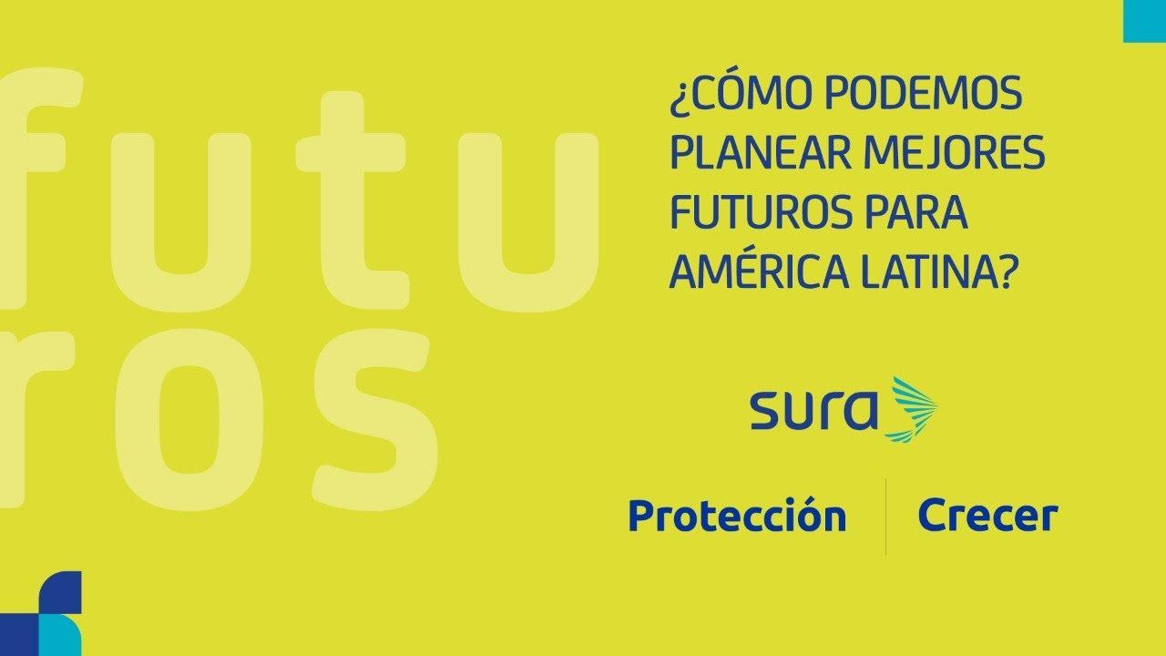 ¿Cómo podemos planear mejores futuros para América Latina?