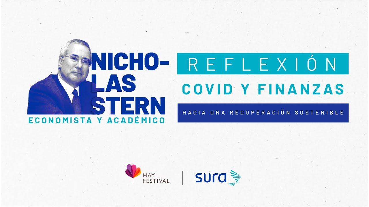Reflexión l Nicholas Stern: Covid y finanzas