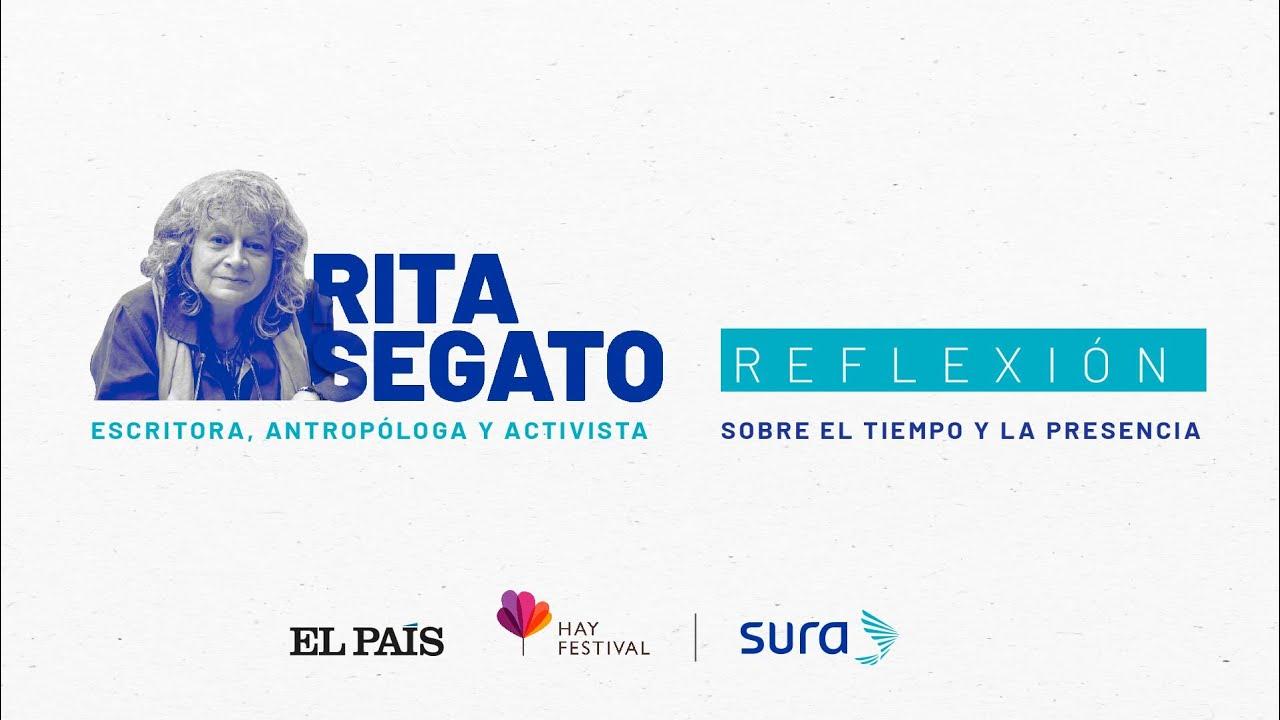 Rita Segato | Sobre el tiempo y la presencia