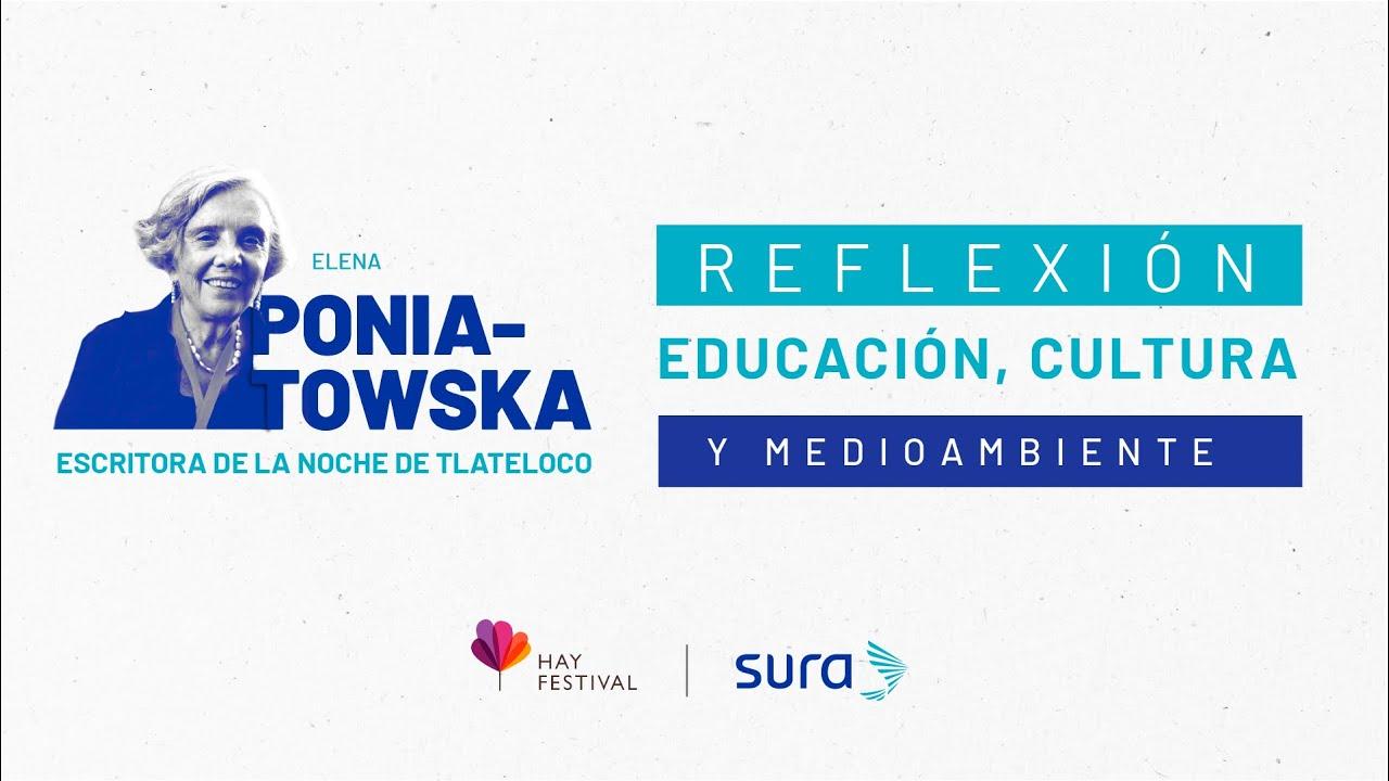 Elena Poniatowska | Educación, cultura y medioambiente