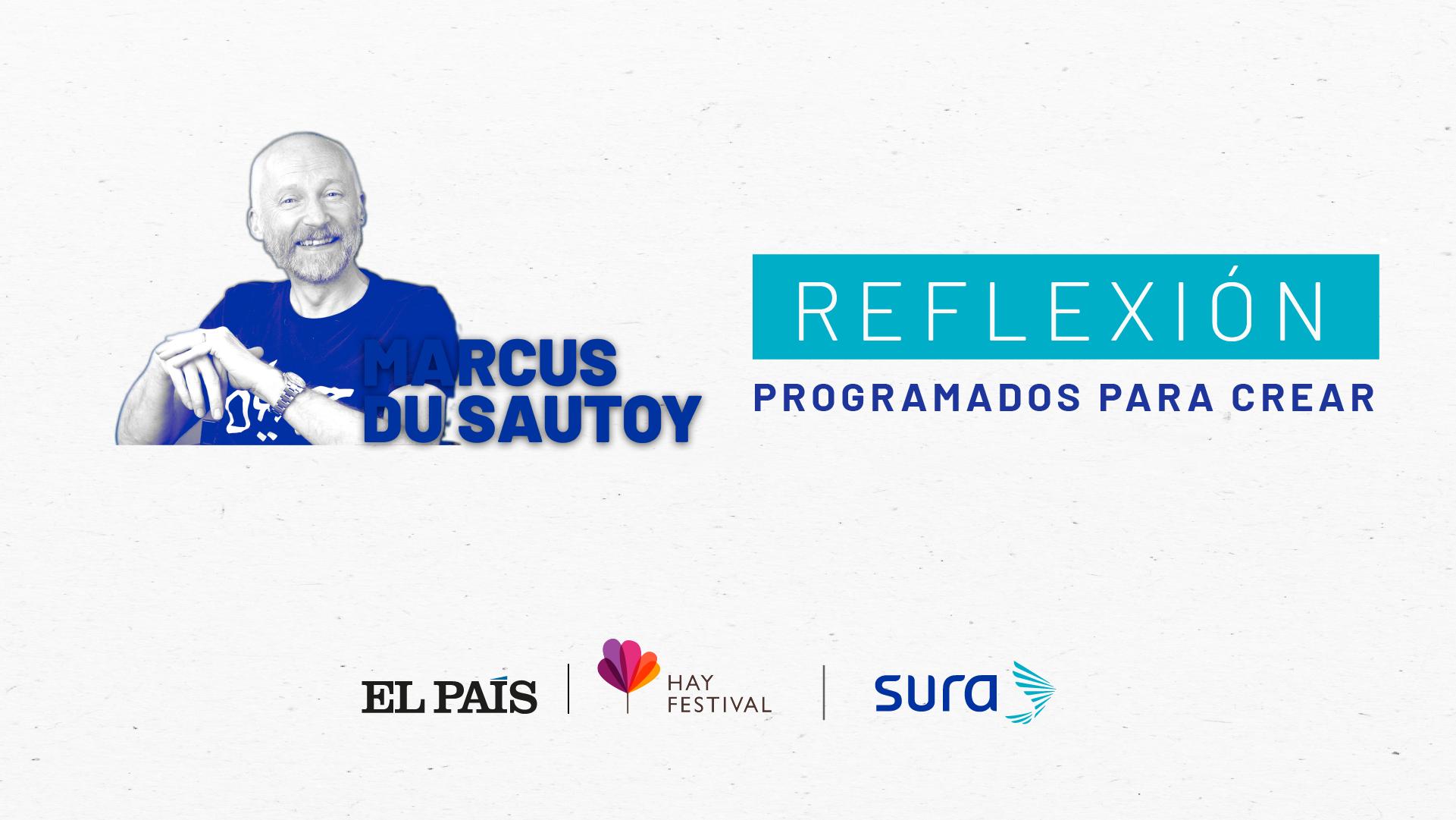 Marcus Du Sautoy | Programados para crear