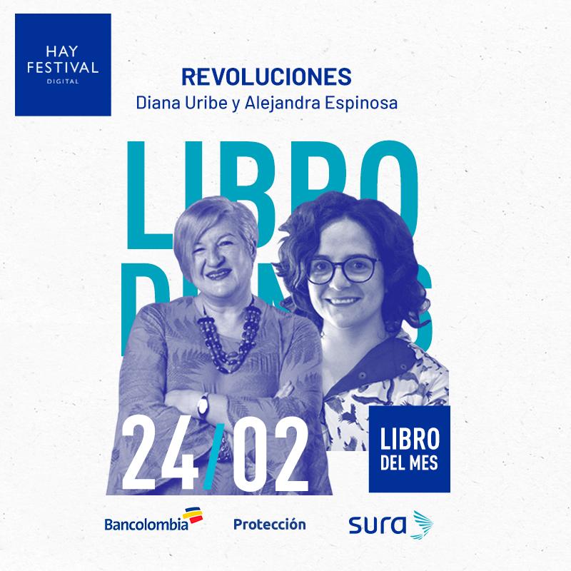 Lanzamiento del libro: Revoluciones de Diana Uribe y Alejandra Espinosa